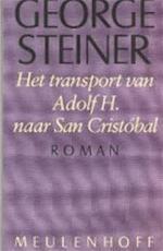 Het transport van Adolf H. naar San Cristóbal - George Steiner, Peter Bergsma (ISBN 9789029026321)