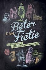 Beter dan fictie - Diverse auteurs (ISBN 9789401903257)