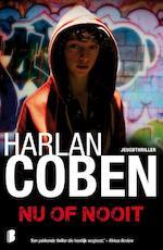 Nu of nooit - Harlan Coben (ISBN 9789022566183)