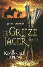 De koninklijke leerling - John Flanagan (ISBN 9789025754150)