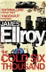 Cold Six Thousand - James Ellroy (ISBN 9780099537830)