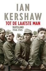 Tot de laatste man - Ian Kershaw (ISBN 9789000315000)
