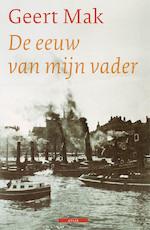 De eeuw van mijn vader - Geert Mak (ISBN 9789045000367)