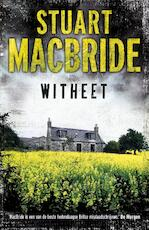 Witheet - Stuart MacBride (ISBN 9789000320400)
