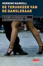 De terugkeer van de dansleraar - Henning Mankell (ISBN 9789044517668)