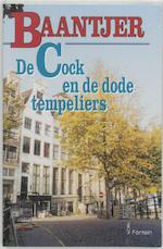 De Cock en de dode tempeliers - Albert Cornelis Baantjer, Appie Baantjer (ISBN 9789026115943)