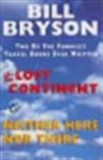Last Continent & Neither Here Nor There - Bill Bryson (ISBN 9780436201301)