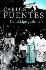 Alle gelukkige gezinnen - Carlos Fuentes (ISBN 9789029079396)