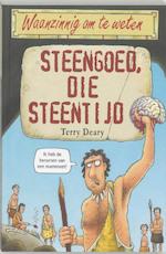 Steengoed, die steentijd - T. Deary (ISBN 9789020605334)