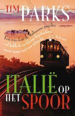 Italië op het spoor - Tim Parks (ISBN 9789029587969)