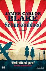 Schurkenbloed - James Carlos Blake (ISBN 9789029089616)