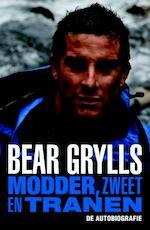 Modder zweet en tranen. De autobiografie - Bear Grylls (ISBN 9789024562565)