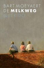 De Melkweg - Bart Moeyaert (ISBN 9789045111926)