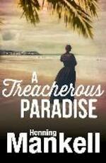 A Treacherous Paradise - Henning Mankell (ISBN 9780099572183)