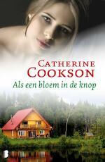 Als een bloem in de knop - Catherine Cookson (ISBN 9789022567166)
