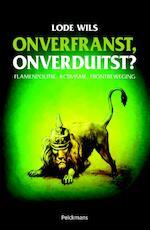 Onverfranst, onverduitst? - Wils Lode (ISBN 9789028972575)