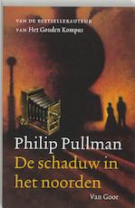 De schaduw in het noorden - Philip Pullman (ISBN 9789064941085)