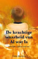 De krachtige waarheid van Al wat Is - Fokke Slootstra (ISBN 9789089541178)