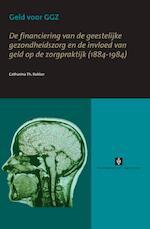 Geld voor GGZ - C.Th. Bakker, Catharina Theresia Bakker (ISBN 9789056295776)