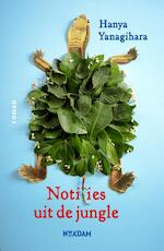 Notities uit de jungle - Hanya Yanagihara (ISBN 9789046817551)