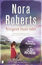 Vergeet haar niet - Nora Roberts (ISBN 9789022569498)
