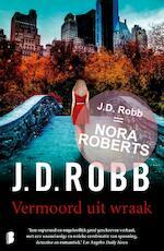 Vermoord uit wraak - J.D. Robb (ISBN 9789022572986)