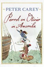 Parrot en Olivier in Amerika - Peter Carey (ISBN 9789023459194)