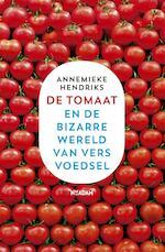 De tomaat - Annemieke Hendriks (ISBN 9789046814192)