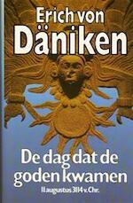 De dag dat de goden kwamen - Erich von Daniken (ISBN 9789021832708)