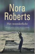Het noorderlicht - Nora Roberts (ISBN 9789022571101)