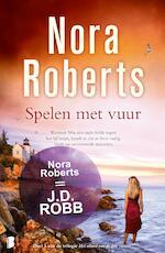 Spelen met vuur - Nora Roberts (ISBN 9789460237546)