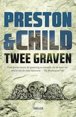 Twee graven - Preston & Child (ISBN 9789024559367)
