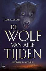 De wolf van alle tijden 1 - het boek van Fenrir