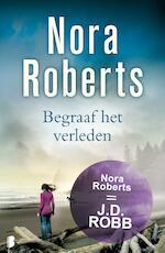 Begraaf het verleden - Nora Roberts (ISBN 9789460235368)