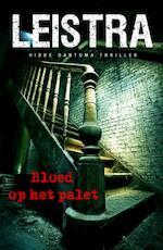Bloed op het palet - Auke Leistra, Gerlof Leistra (ISBN 9789049501150)