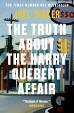 Truth About the Harry Quebert Affair - Joel Dicker (ISBN 9781848663268)