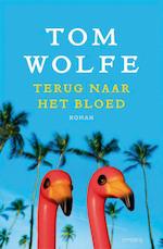 Terug naar het bloed - Tom Wolfe (ISBN 9789044620030)