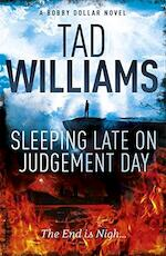 Sleeping Late on Judgement Day - Tad Williams (ISBN 9781444738674)