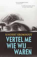 Vertel me wie wij waren - Rindert Kromhout (ISBN 9789025867027)