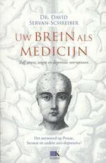 Uw brein als medicijn - David Servan-Schreiber (ISBN 9789021554235)