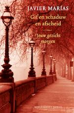 Jouw gezicht morgen / 3 Gif en schaduw en afscheid - Javier Marías (ISBN 9789402302479)