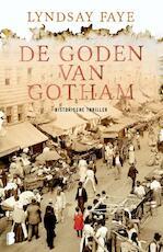 De goden van Gotham - Lyndsay Faye (ISBN 9789022573419)