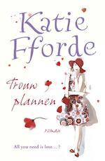 Trouwplannen - Katie Fforde (ISBN 9789047513056)