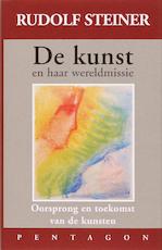 De kunst en haar wereldmissie - Rudolf Steiner (ISBN 9789072052728)