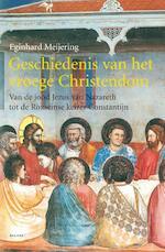 Geschiedenis van het vroege Christendom - Eginhard Meijering (ISBN 9789050186377)
