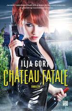 Château fatale - Ilja Gort (ISBN 9789048822683)