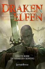 Drakenelfen / 1 De gevallen koning - Bernhard Hennen (ISBN 9789024544677)