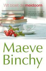 Wit bloeit de meidoorn - Maeve Binchy (ISBN 9789047511083)