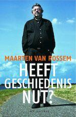 Heeft geschiedenis nut? - Maarten van Rossem (ISBN 9789027490674)