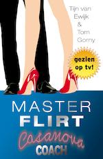 Masterflirt Casanova coach - Tijn van Ewijk, Tom Gorny (ISBN 9789081992008)